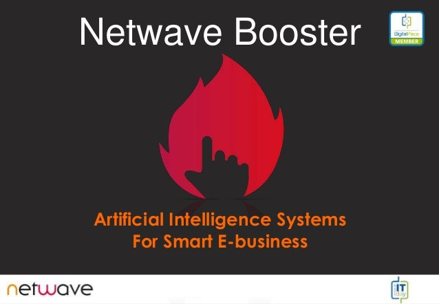 Netwave Booster Artificial Intelligence Systems For Smart E-business