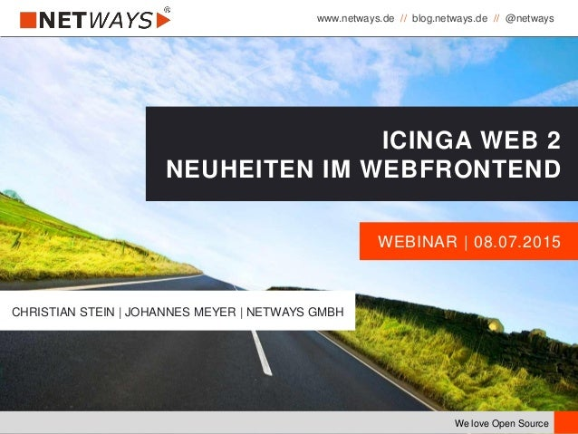 www.netways.de // blog.netways.de // @netways We love Open Source WEBINAR | 08.07.2015 ICINGA WEB 2 NEUHEITEN IM WEBFRONTE...