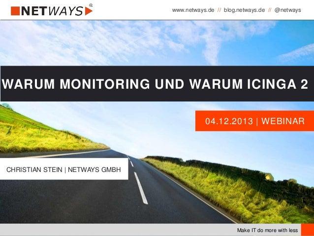 Präsentation Warum Monitoring und warum Icinga 2 Webinar 04.12.2013