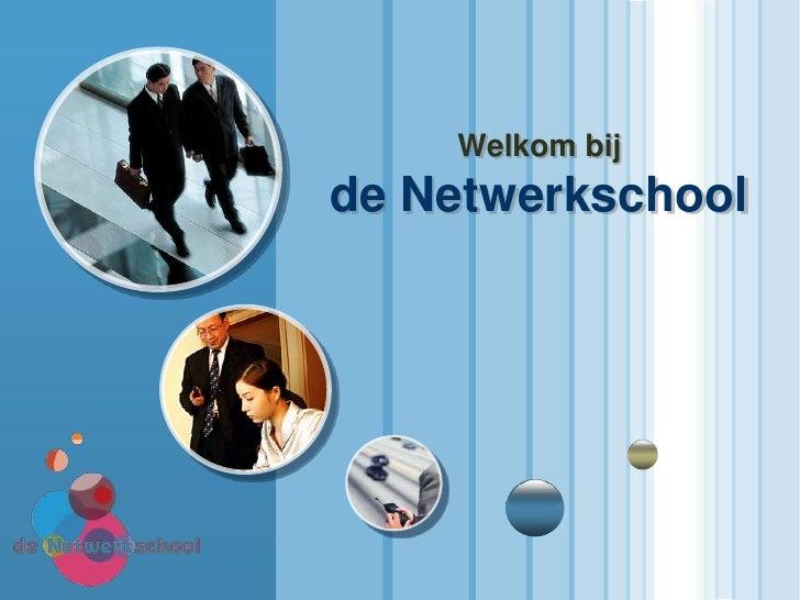 Welkom bijde Netwerkschool<br />