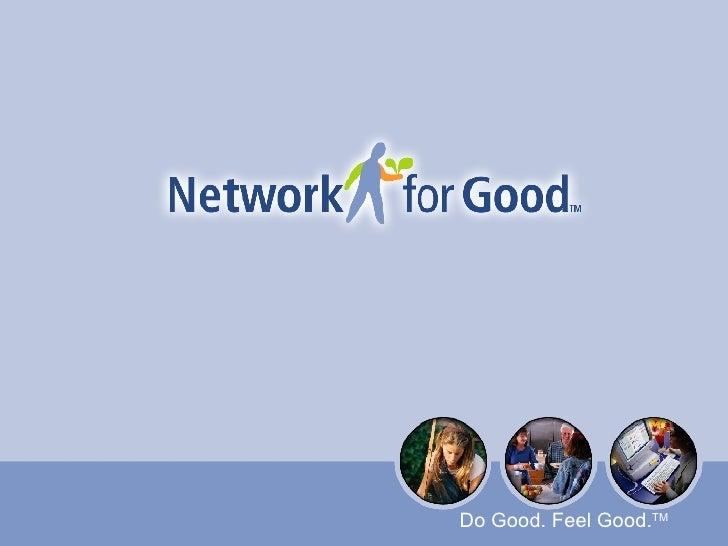 Do Good. Feel Good. TM