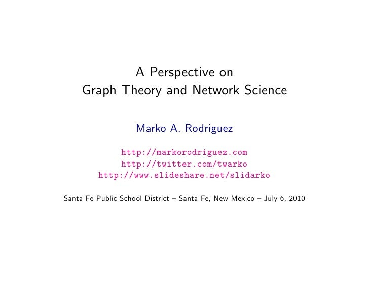 A Perspective on      Graph Theory and Network Science                      Marko A. Rodriguez              http://markoro...