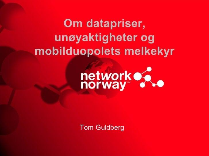Om datapriser, unøyaktigheter og mobilduopolets melkekyr Tom Guldberg