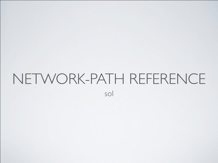 NETWORK-PATH REFERENCE          sol