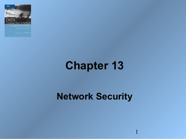 Chapter 13Network Security                   1