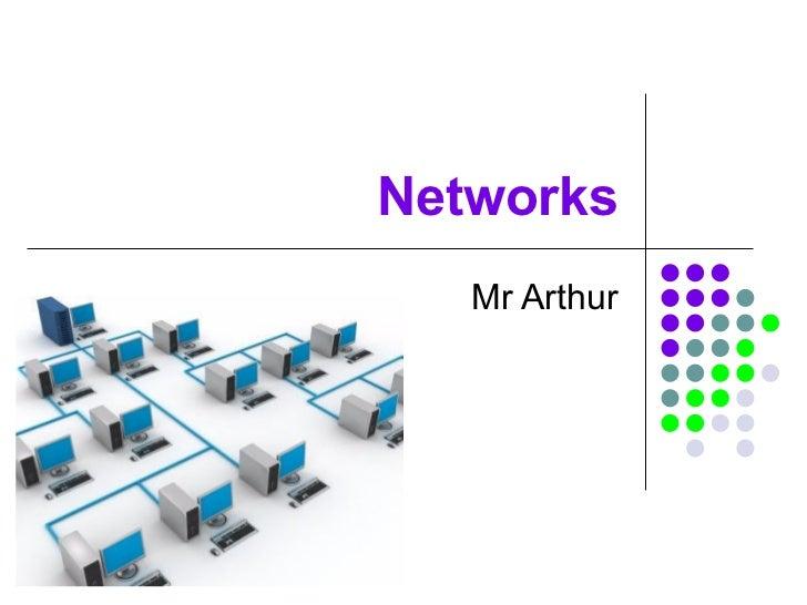 Networks Mr Arthur