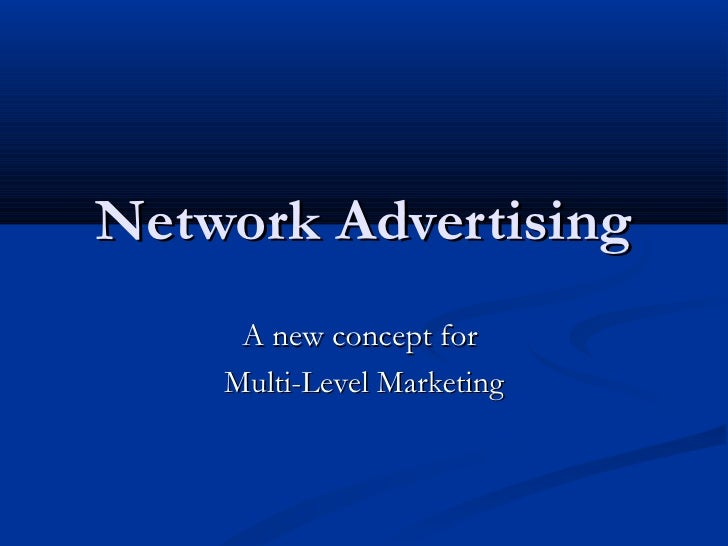 Network Advertising A new concept for  Multi-Level Marketing