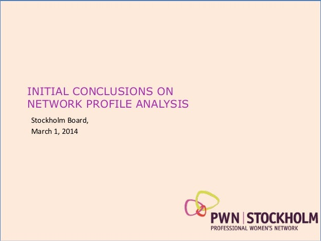 INITIAL CONCLUSIONS ON NETWORK PROFILE ANALYSIS Stockholm  Board,   March  1,  2014
