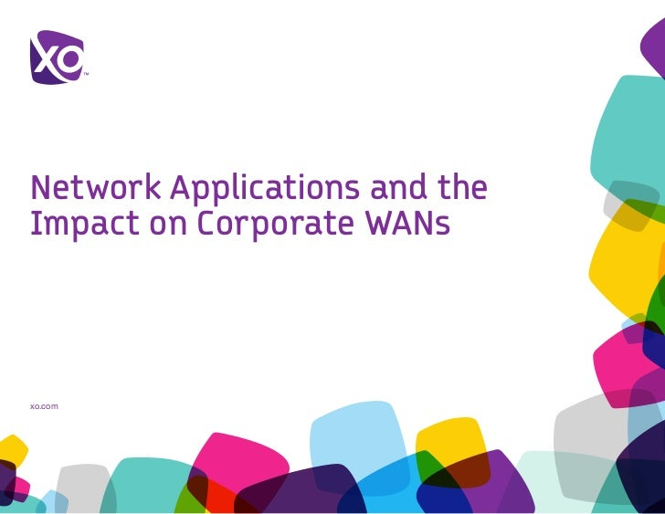 Network Applications and theImpact on Corporate WANsxo.com
