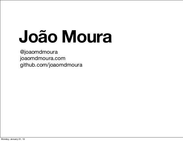 João Moura                 @joaomdmoura                 joaomdmoura.com                 github.com/joaomdmouraMonday, Janu...
