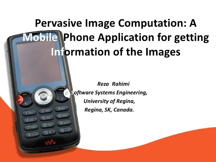 Pervasive Image Computation: A Mobile  Phone Application for getting Information of the Images