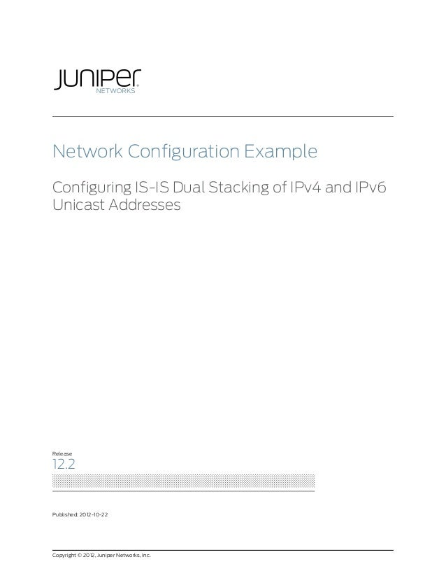Network Configuration Example: Configuring IS-IS Dual Stacking of IPv4 and IPv6 Unicast Addresses