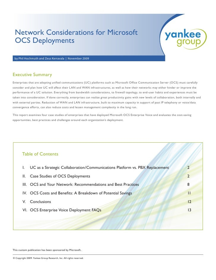 Network Considerations for Microsoft  OCS Deployments   by Phil Hochmuth and Zeus Kerravala | November 2009     Executive ...