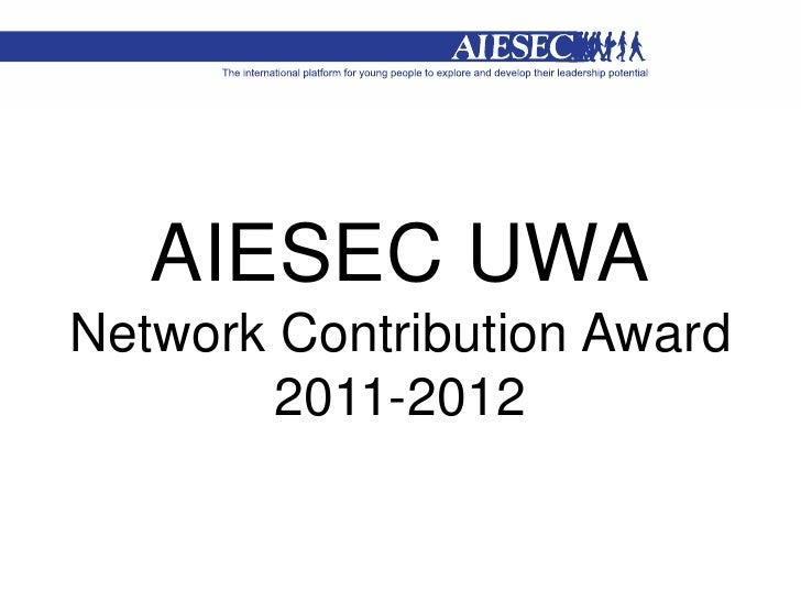 AIESEC UWA Network Contribution Award Application, July 2012