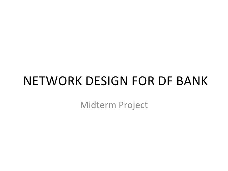 network design for df bank