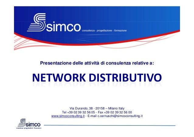 Presentazione delle attività di consulenza relative a:NETWORKDISTRIBUTIVO                 Via Durando, 38 - 20158 – Milan...