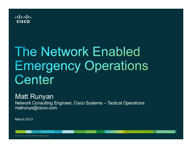 Matt RunyanNetwork Consulting Engineer, Cisco Systems – Tactical Operationsmatrunya@cisco.comMarch 2013© 2013 Cisco and/or...