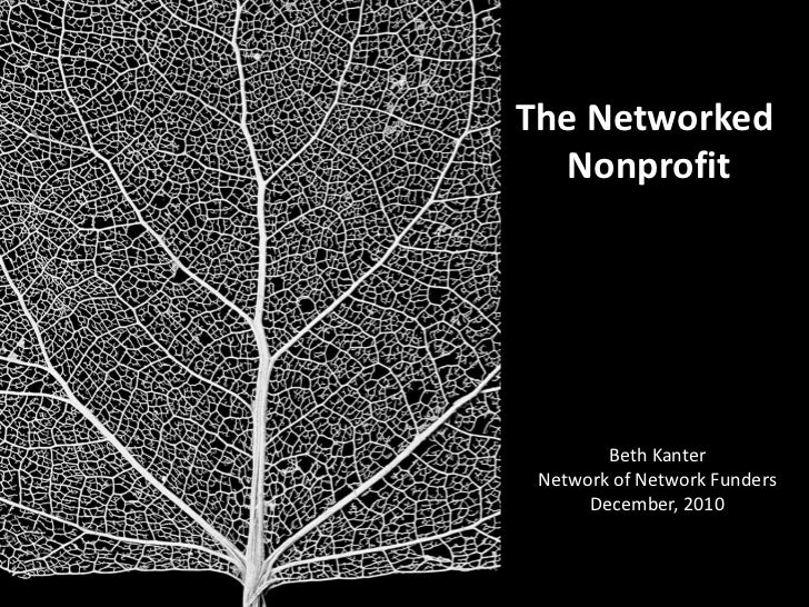 The Networked <br />Nonprofit<br />Beth Kanter<br />Network of Network Funders<br />December, 2010<br />