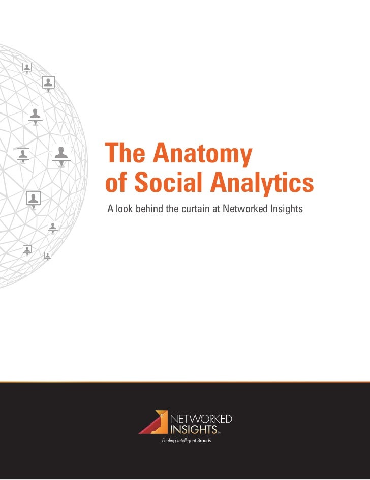 The Anatomyof Social AnalyticsA look behind the curtain at Networked Insights
