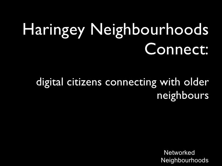 Haringey Neighbourhoods Connect: digital citizens connecting with older neighbours