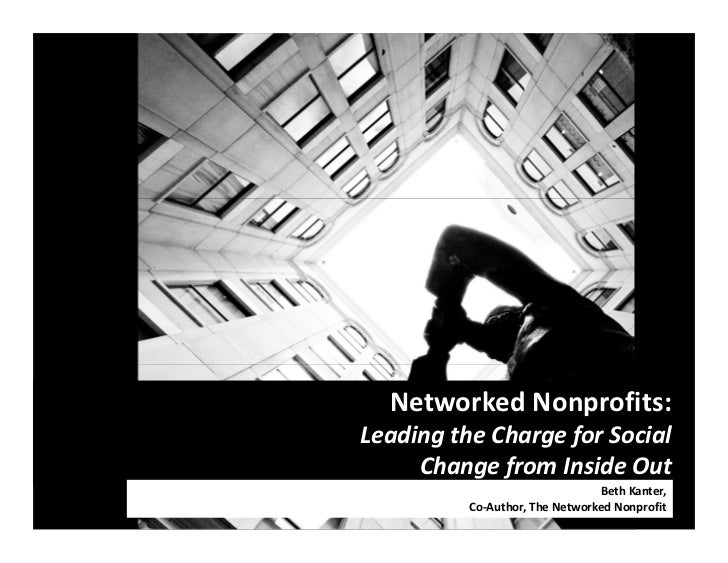 Networked Nonprofits: Leading the Charge for Social      Change from Inside Out                                Beth Kanter...