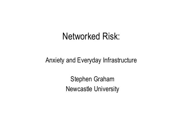 Networked Risk: Anxiety and Everyday Infrastructure