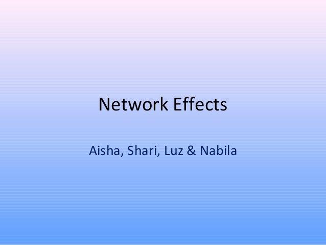 Network Effects Aisha, Shari, Luz & Nabila
