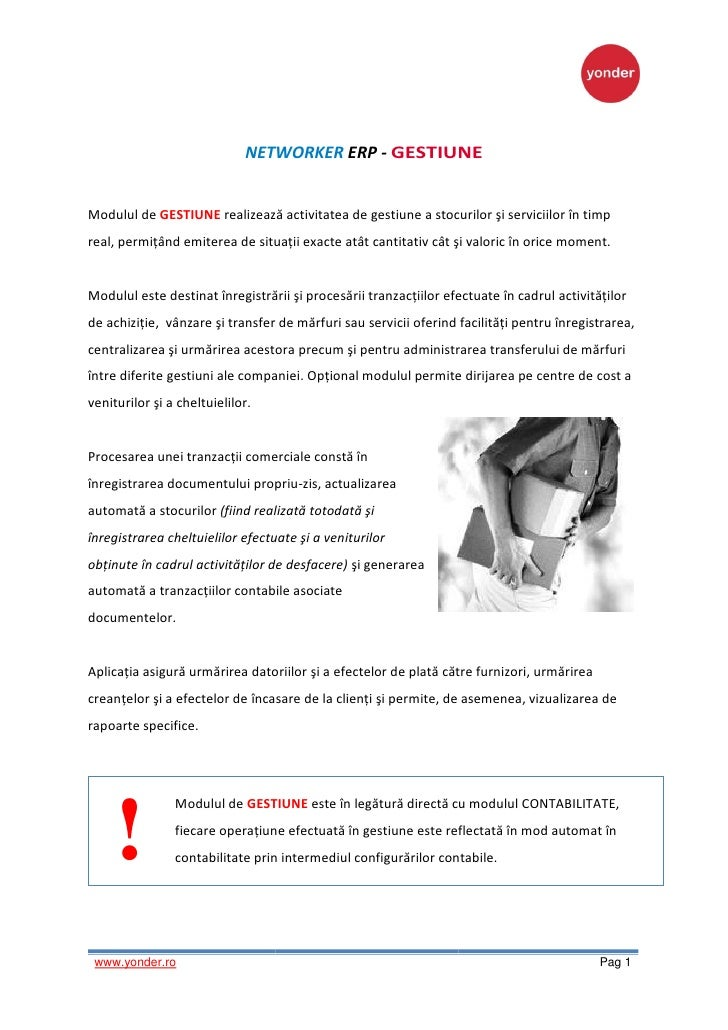 NETWORKER ERP - GESTIUNE   Modulul de GESTIUNE realizează activitatea de gestiune a stocurilor şi serviciilor în timp real...