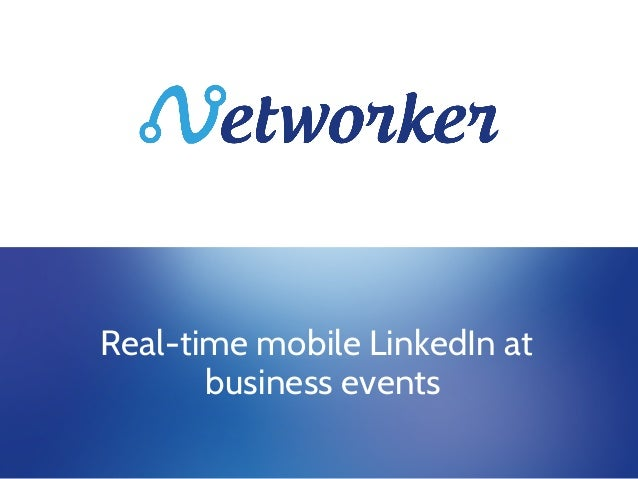 Real-time mobile LinkedIn at       business events