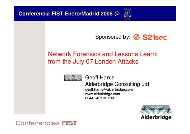Conferencia FIST Enero/Madrid 2008 @                             Sponsored by:          Network Forensics and Lessons Lear...