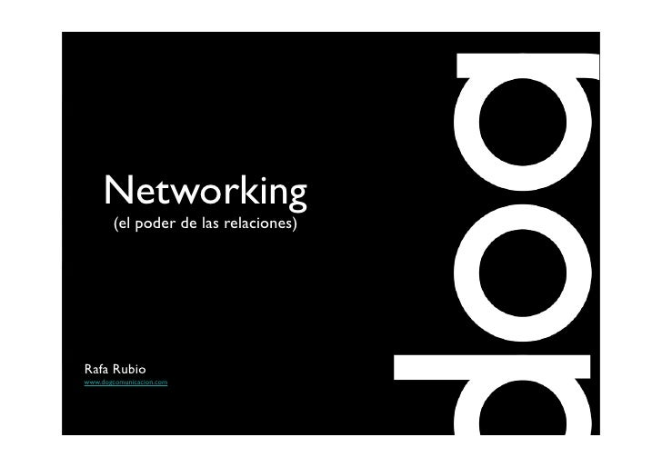 Networking        (el poder de las relaciones)     Rafa Rubio www.dogcomunicacion.com