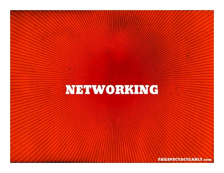 NETWORKING              FAILSPECTACULARLY.com