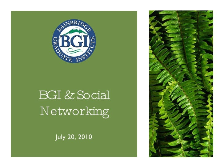 BGI & Social Networking <ul><li>July 20, 2010 </li></ul>