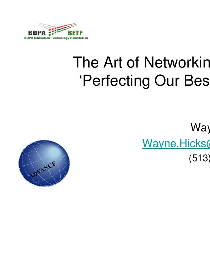 The Art of Networking: 'Perfecting Our Best'                  Wayne Hicks          Wayne.Hicks@betf.org                  (...