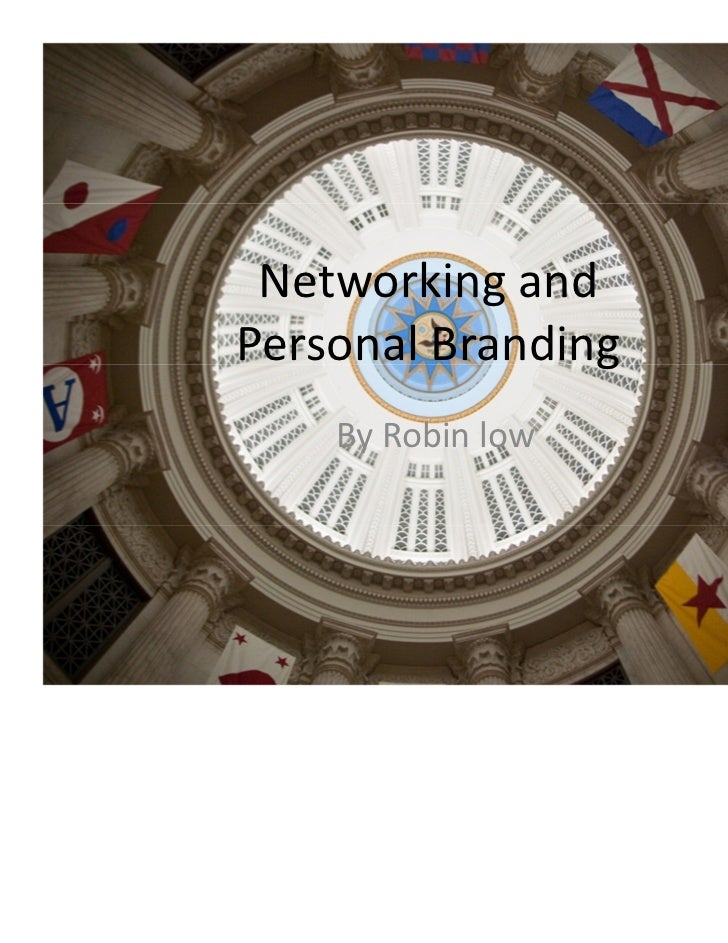 Networking andPersonal Branding    By Robin low