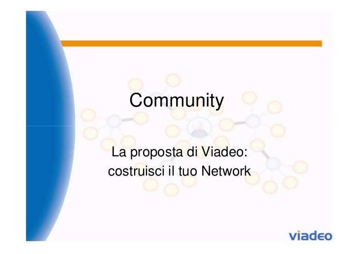 Community La proposta di Viadeo:costruisci il tuo Network