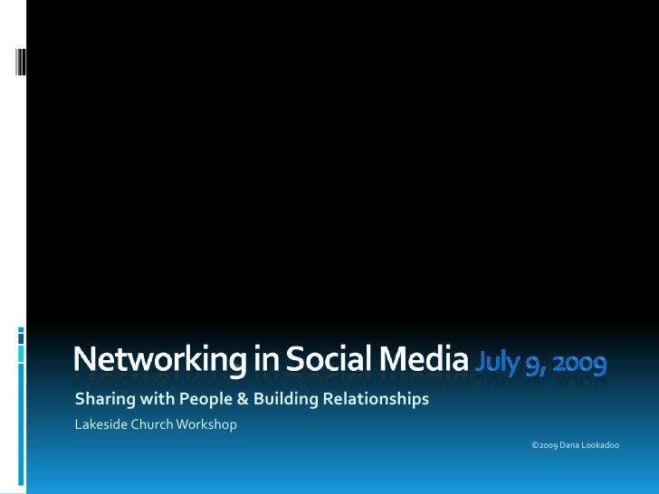 Networking in Social Media