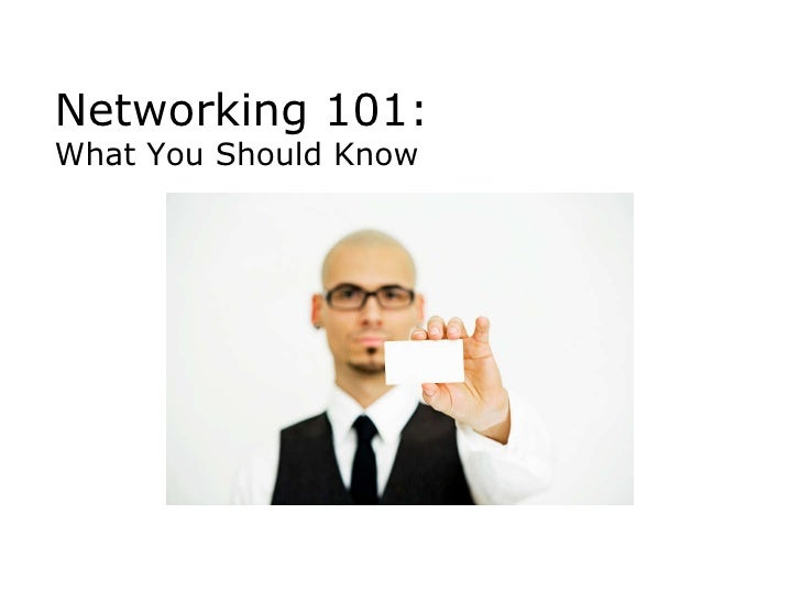 Networking 101: What You Should Know