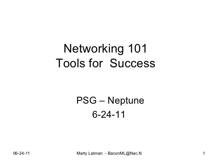 Networking 101 Tools for  Success PSG – Neptune 6-24-11