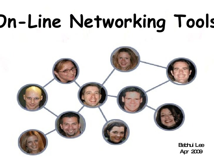 On-Line Networking Tools Babhui Lee Dec 2008 Babhui Lee Apr  2009