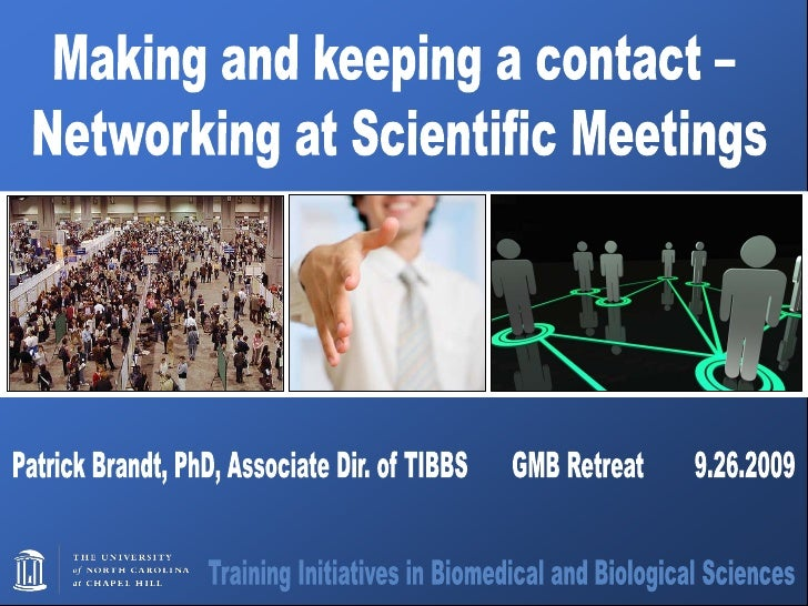 Why Network at a Scientific         Conference? • To share your   knowledge and get   noticed • To learn new ideas   or te...