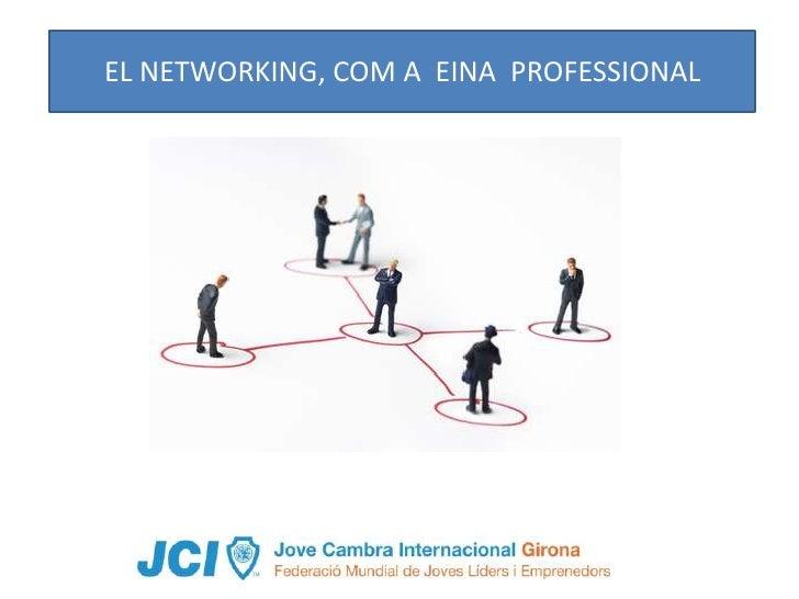 EL NETWORKING, COM A EINA PROFESSIONAL