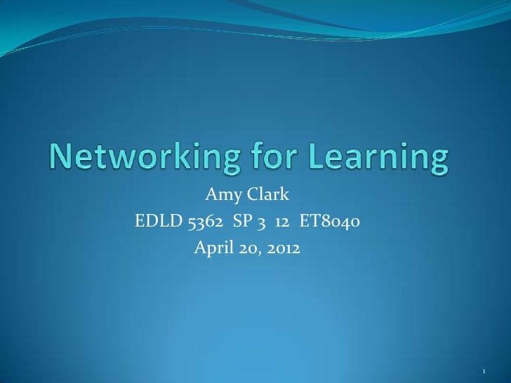 Amy ClarkEDLD 5362 SP 3 12 ET8040      April 20, 2012                           1