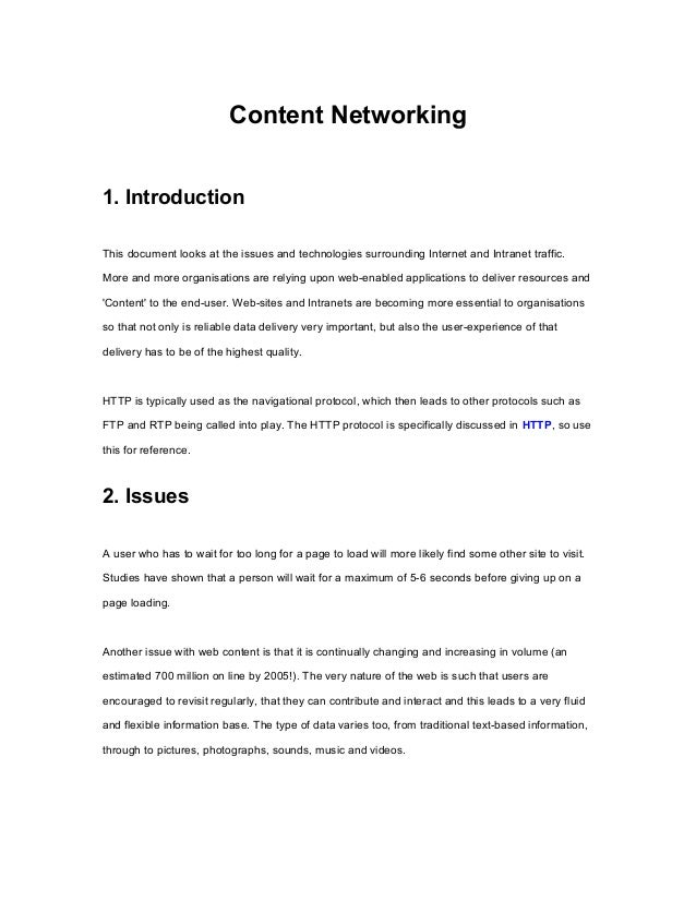 Content Networking1. IntroductionThis document looks at the issues and technologies surrounding Internet and Intranet traf...