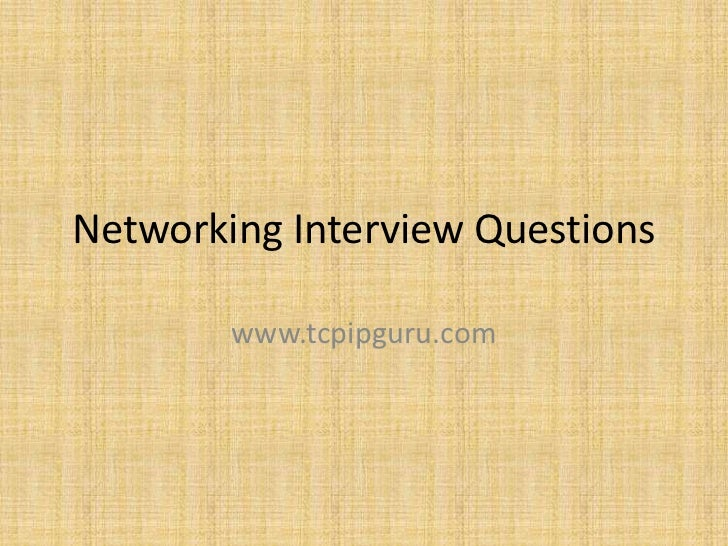 Networking Interview Questions        www.tcpipguru.com