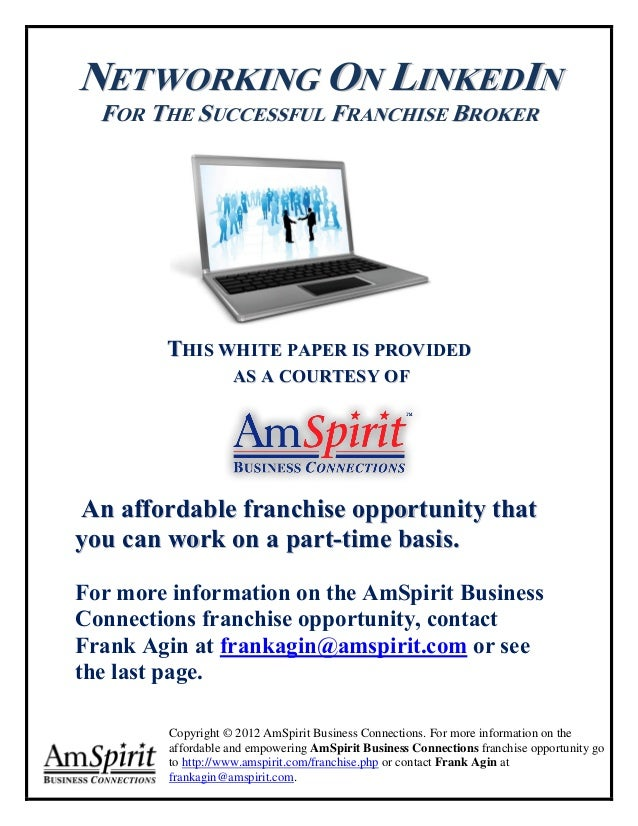 NETWORKING ON LINKEDIN  FOR THE SUCCESSFUL FRANCHISE BROKER        THIS WHITE PAPER IS PROVIDED                    AS A CO...