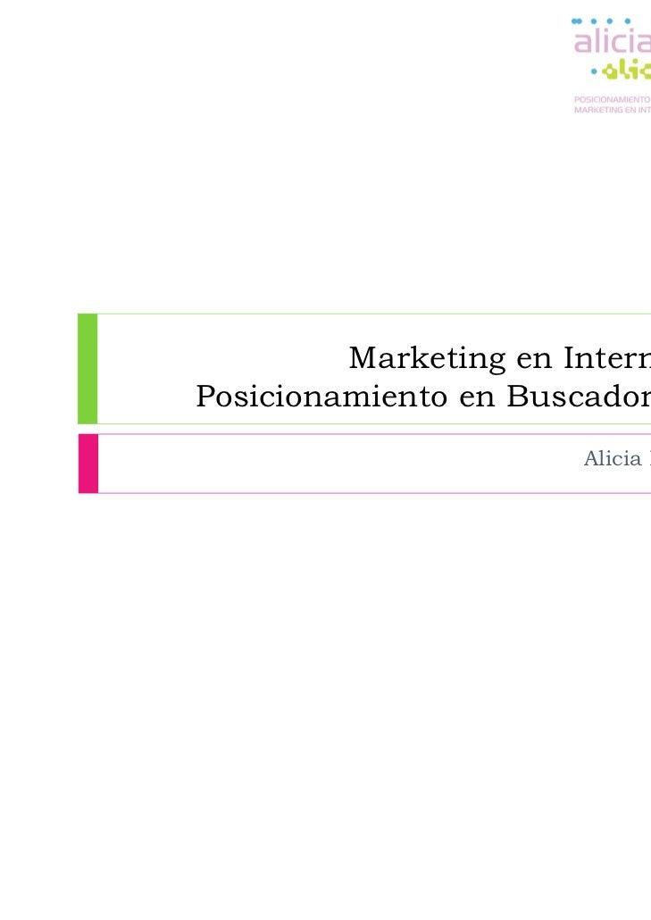 Marketing en InternetPosicionamiento en Buscadores                       Alicia Pac