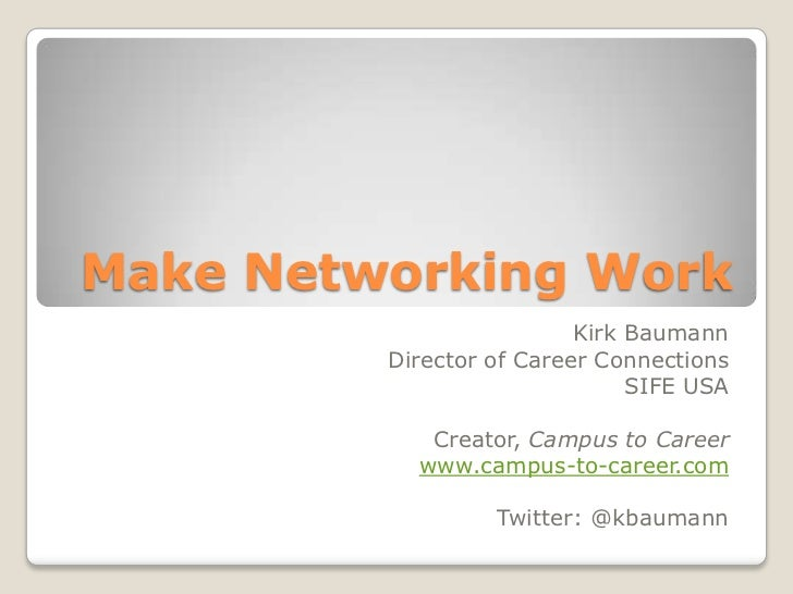 Make Social Media Work FOR You<br />Kirk Baumann<br />Director of Career Connections<br />SIFE USA – www.sife.org<br />Cre...