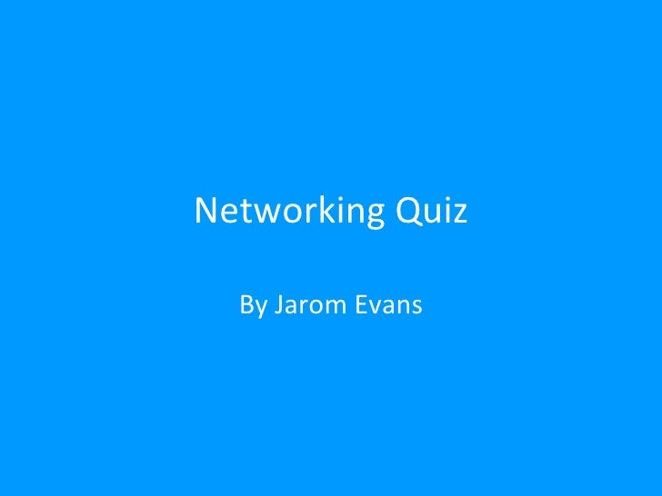 Networking Quiz By Jarom Evans