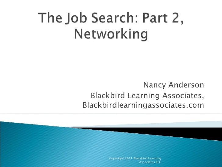 Nancy Anderson Blackbird Learning Associates, Blackbirdlearningassociates.com Copyright 2011 Blackbird Learning Associates...
